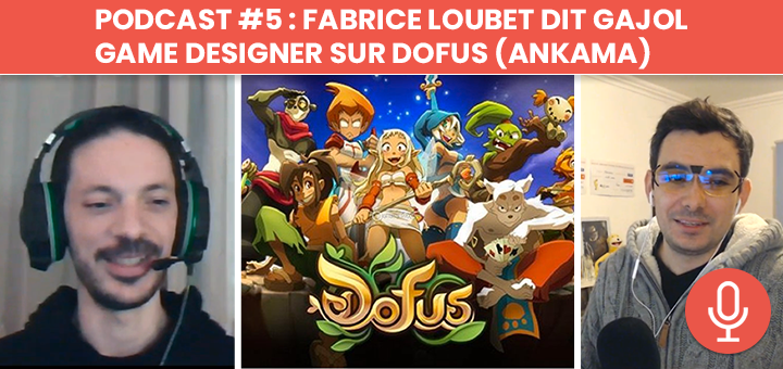 Podcast #5 : Interview de Fabrice - Game Designer chez Ankama sur Dofus