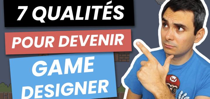 Les qualités pour devenir game designer
