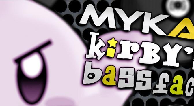Mykah – Kirby's Bassface