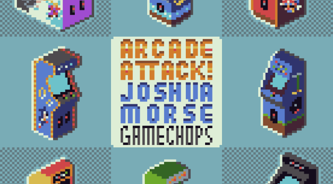 Joshua Morse – Arcade Attack