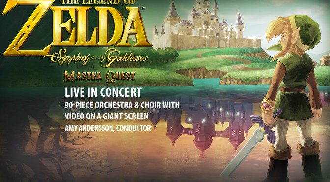 THE LEGEND OF ZELDA: SYMPHONY OF THE GODDESSES – MASTER QUEST WITH LIVE ORCHESTRA