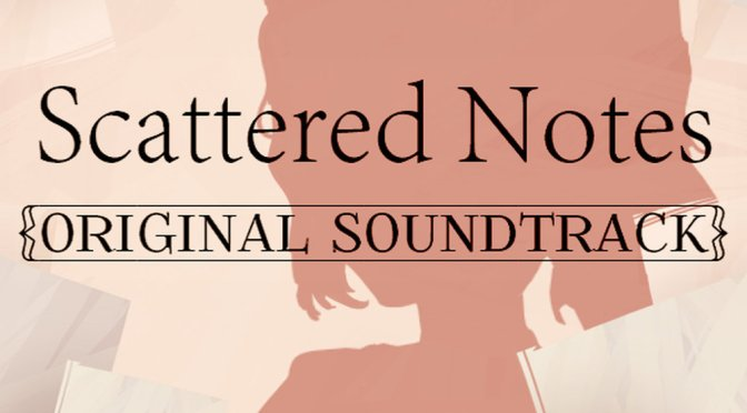 Scattered Notes Soundtrack Channels the Best of Classic RPGs