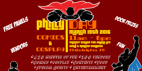 Philly Comics & Cosplay Day is Saturday, March 19th!