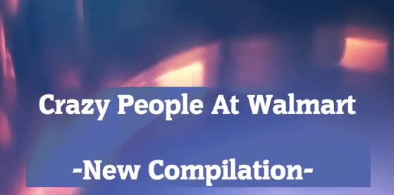 The Craziest People At Walmart