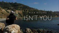 Alex Ritchie - Isn't You (Lyric Video)