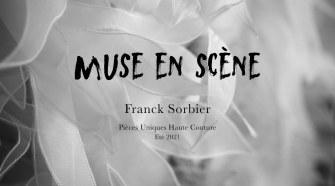 &Quot;Muse En Scène&Quot; Franck Sorbier Haute Couture Été 2021
