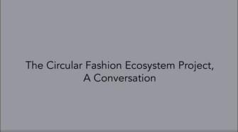A Circular Fashion Ecosystem Project, A Conversation