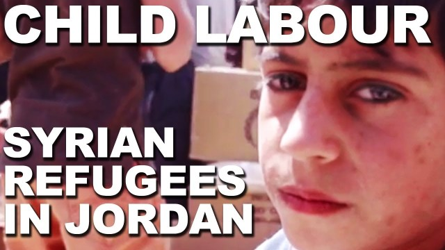 High risk of child labour for Syrian refugees in Jordan