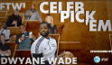 March Madness Celeb Pick 'Em with Dwyane Wade