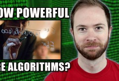 Featured Vid #34 – How Powerful Are Algorithms?