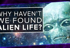 Featured Vid #215 – Why Haven't We Found Alien Life?