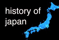 Featured Vid #317 – History Of Japan