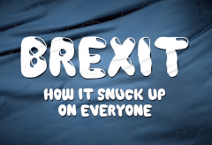 Featured Vid #390 – How Brexit Snuck Up On Everyone