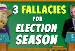 Featured Vid #429 – 3 Fallacies For Election Season!