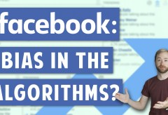 Featured Vid #437 – Bias? In My Algorithms? A Facebook News Story