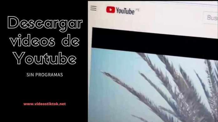 Como Descargar Cualquier Vídeo de YouTube sin Programas