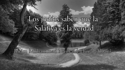 Los judíos saben que la Salafīya es la verdad