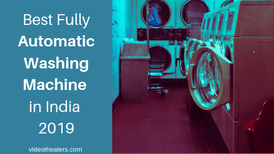 Best-Fully-Automatic-Washing-Machine-in-India-2019
