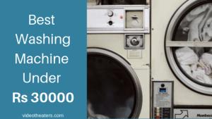 Best-Washing-Machine-Under-30000-India