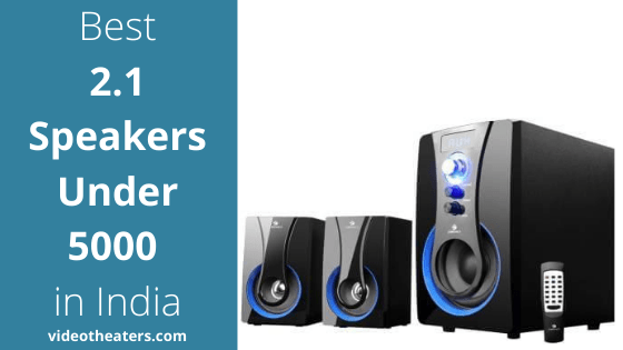 Best 2.1 Speakers Under 5000 Rs in India