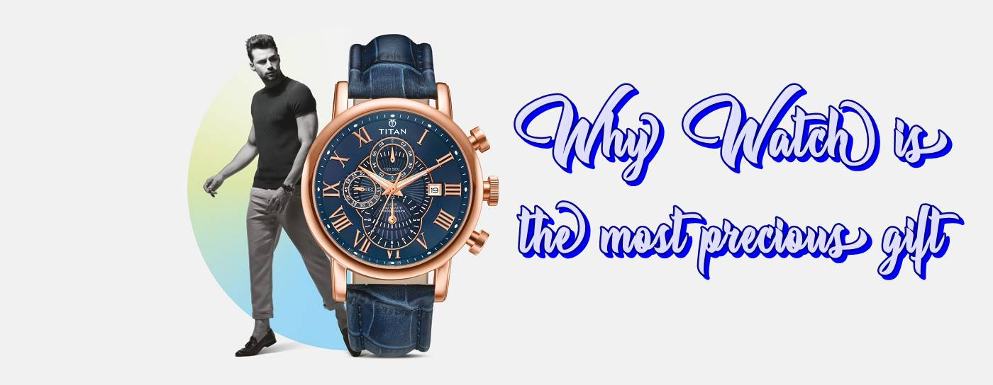 why watch is most precious gift, VidLyf.com