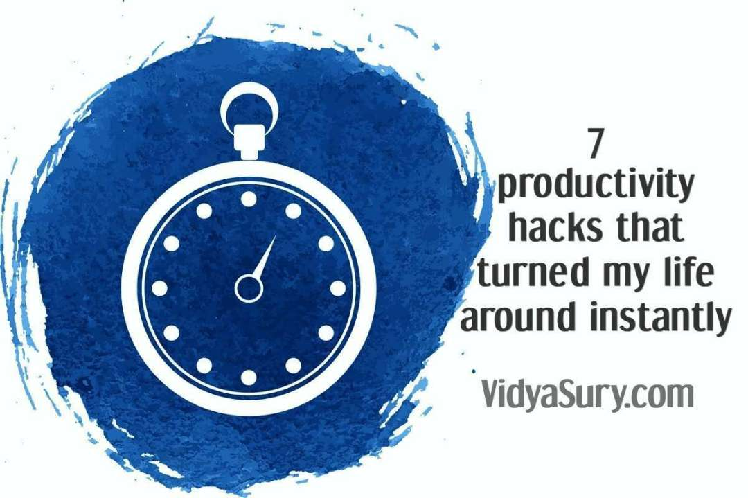 7 productivity hacks that turned my life around instantly
