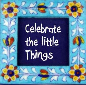 Celebrate the little things in life