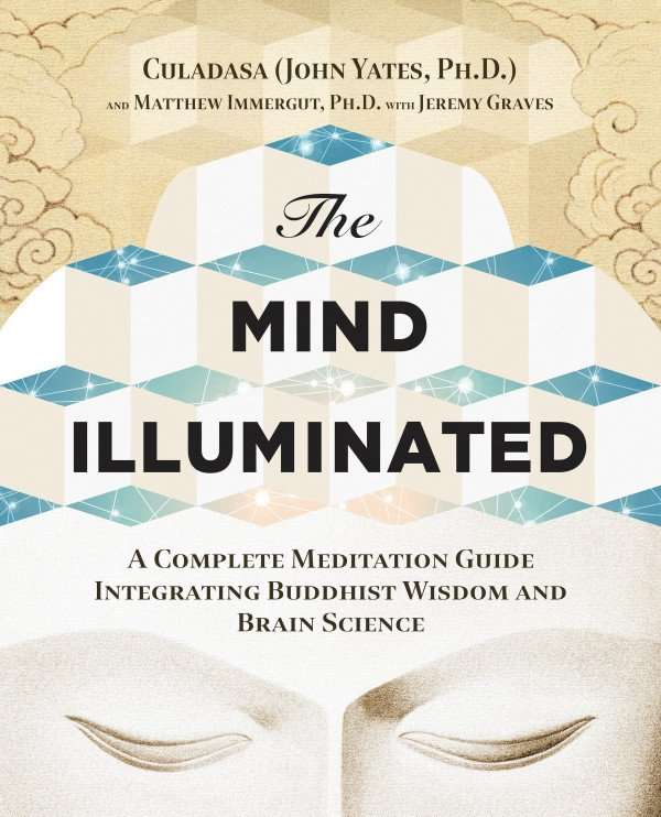 The Mind Illuminated by Culadasa (Dr. John Yates) is abook that could change your life.