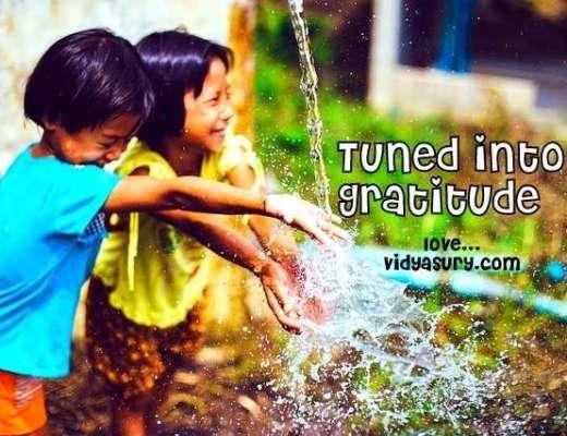 Tuned into Gratitude Vidya Sury