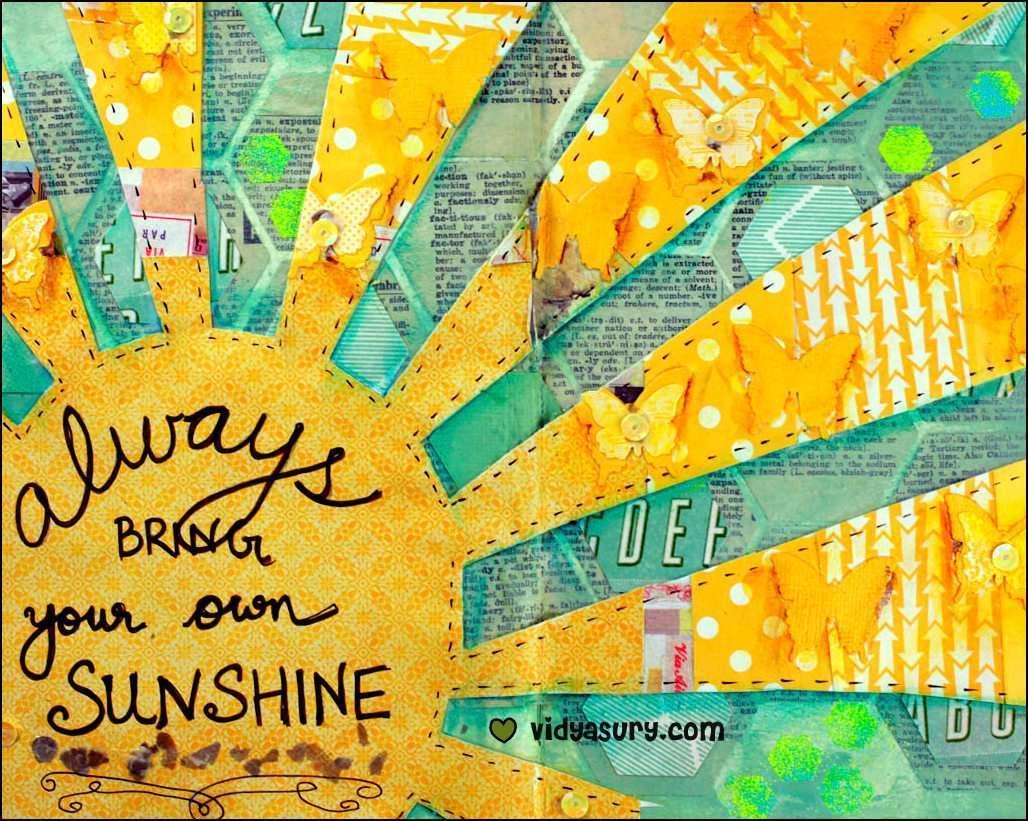 Always bring your own sunshine Vidya Sury