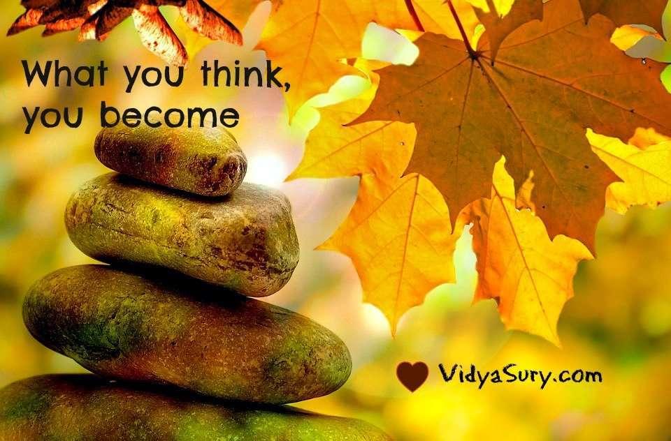 What you think, you become. Vidya Sury, Visualization
