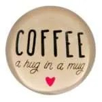 Coffee is a hug in a mug