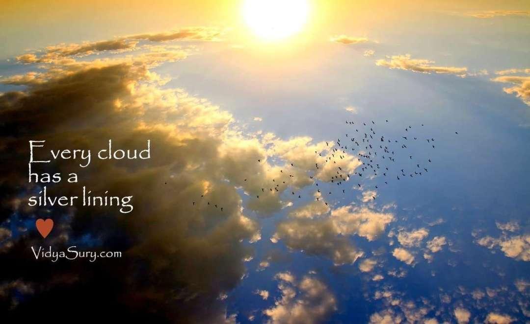 Every cloud has a silver lining Vidya Sury
