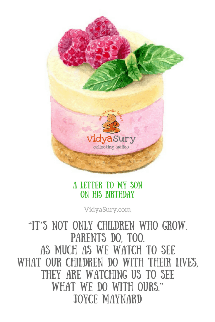 """""""It's not only children who grow. Parents do too. As much as we watch to see what our children do with their lives, they are watching us to see what we do with ours..."""" A letter to my son on his birthday #parenting #BeingMom"""