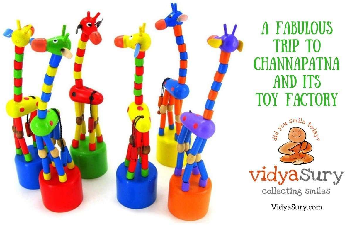 a fabulous trip to channapatna | vidya sury, collecting smiles