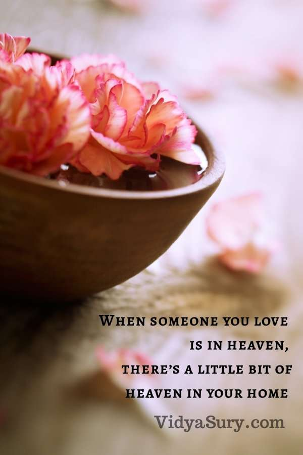 When someone you love is in heaven, there's a little bit of heaven in your home #Mom #Inspiringquotes #AtoZChallenge