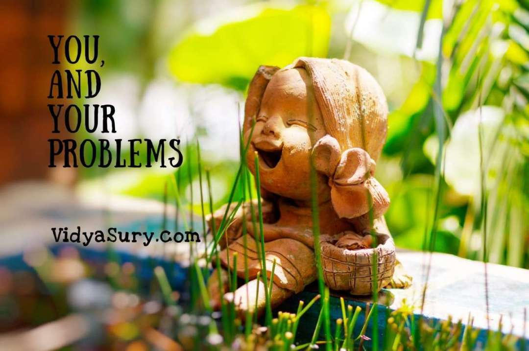 You and your problems #mindfulness #selfhelp