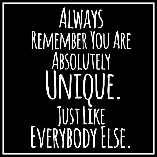 Always remember you are unique