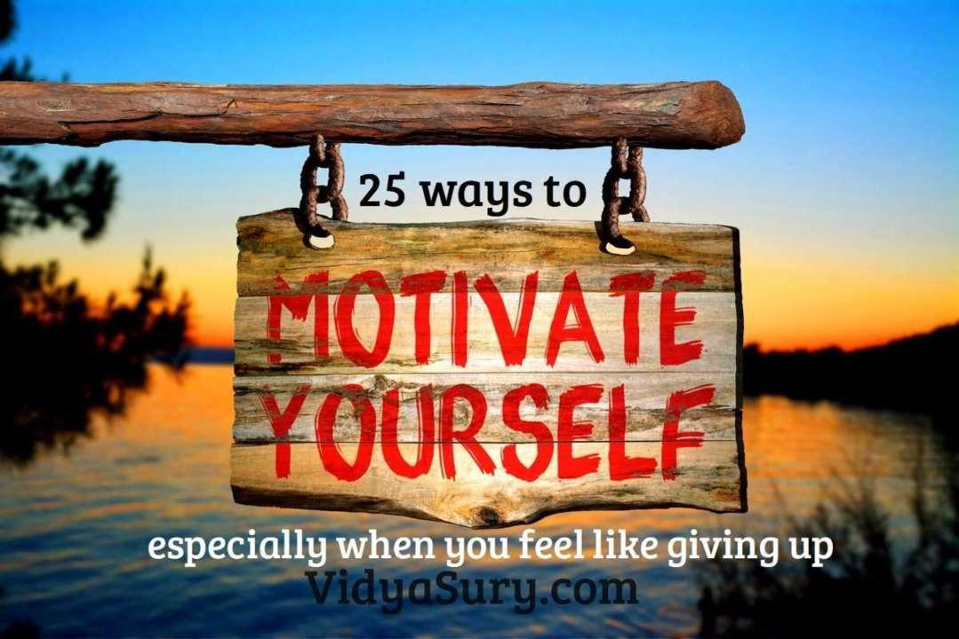25 easy ways to stay motivated especially when you want to give up #selfmotivation
