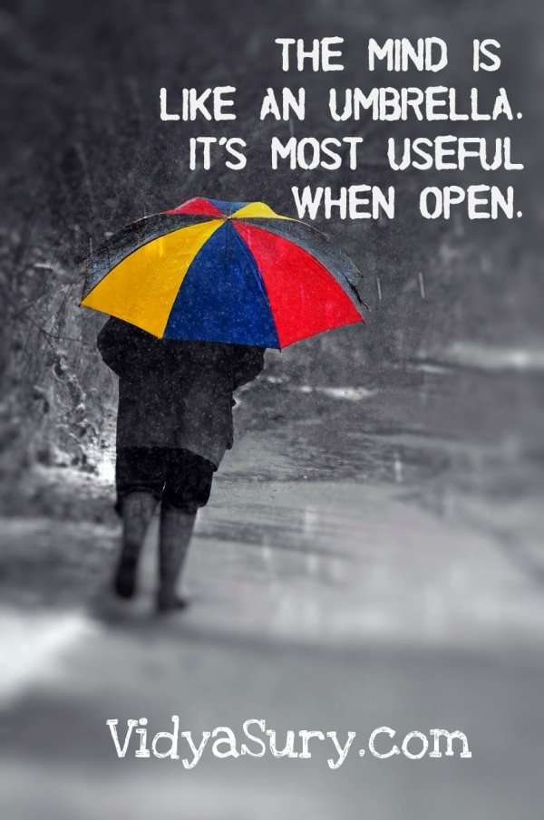 The mind is like an umbrella. It,s most useful when open. #inspiringquotes