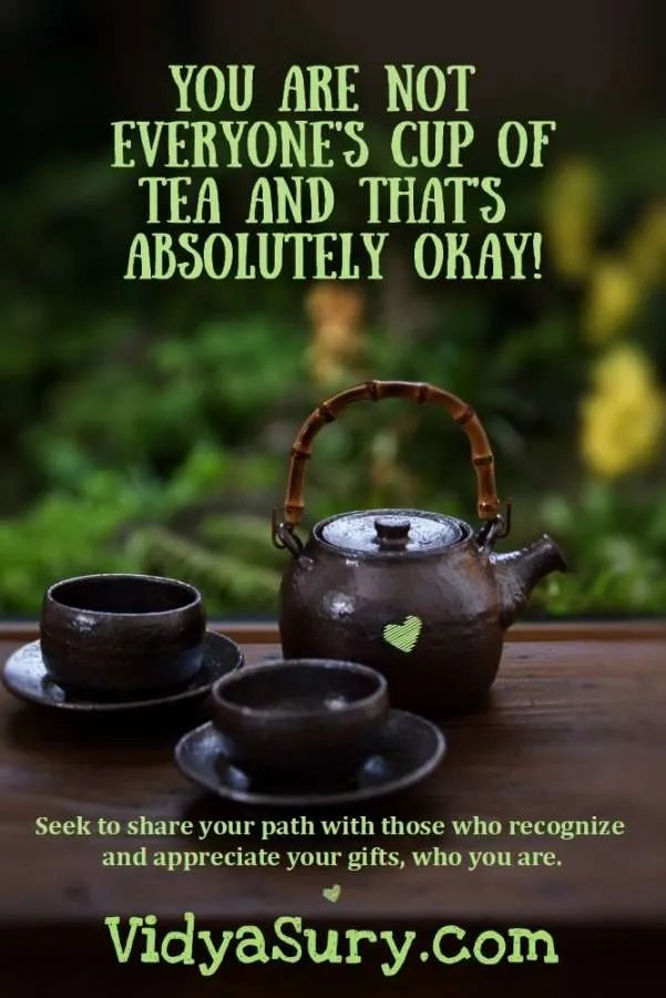 You are not everyone's cup of tea and that's okay. #WednesdayWisdom #Mindfulness #SelfLove