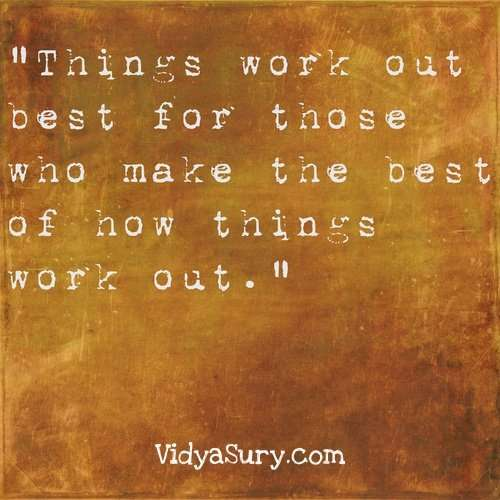 Things work out best for those who...25 Inspiring quotes to get your mojo back