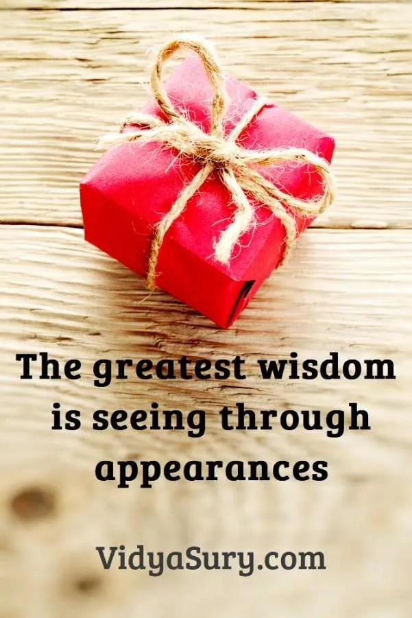 The greatest wisdom is seeing through appearances #inspiringquotes #mindfulness