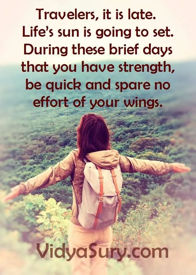 Travelers, it is late. Life's sun is going to set. During these brief days that you have strength, be quick and spare no effort of your wings. #SayYesToTheWorld #TheBlindList