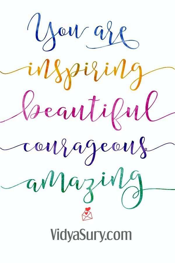 You are inspiring, beautiful, courageous, amazing! #InspirationalQuotes #affirmations #WednesdayWisdom