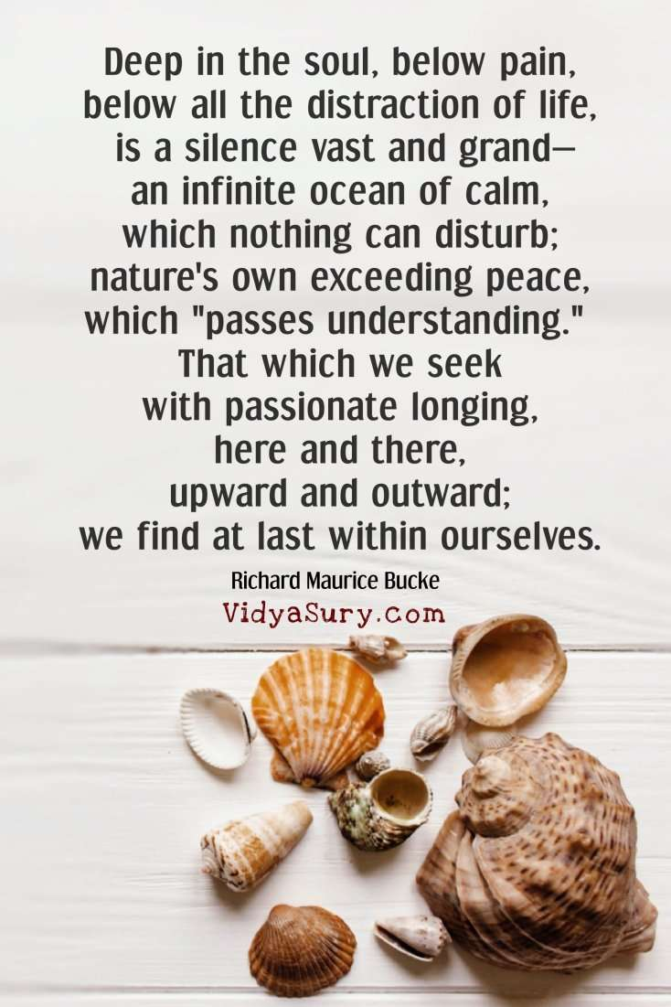 """Deep in the soul, below pain, below all the distraction of life, is a silence vast and grand—an infinite ocean of calm, which nothing can disturb; nature's own exceeding peace, which """"passes understanding."""" That which we seek with passionate longing, here and there, upward and outward; we find at last within ourselves. #inspirationalquotes #mindfulness #selflove"""