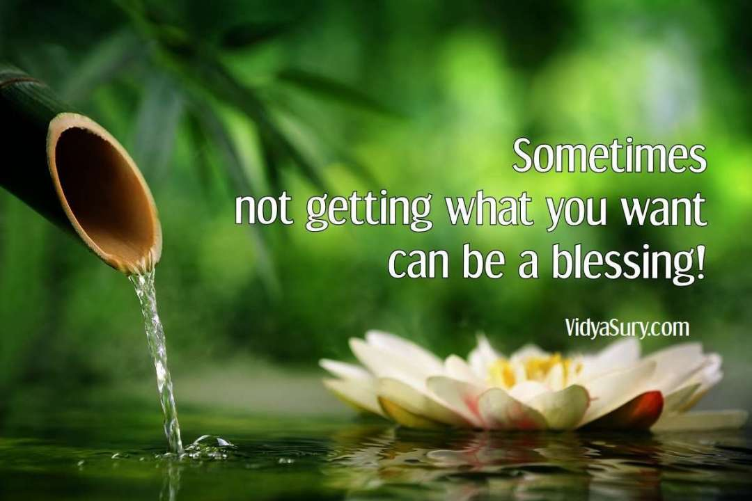 Sometimes not getting what you want can be a blessing #inspiringquotes #mindfulness