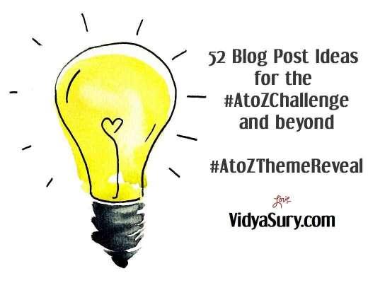 52 blog post ideas for the #AtoZChallenge #AtoZThemeReveal