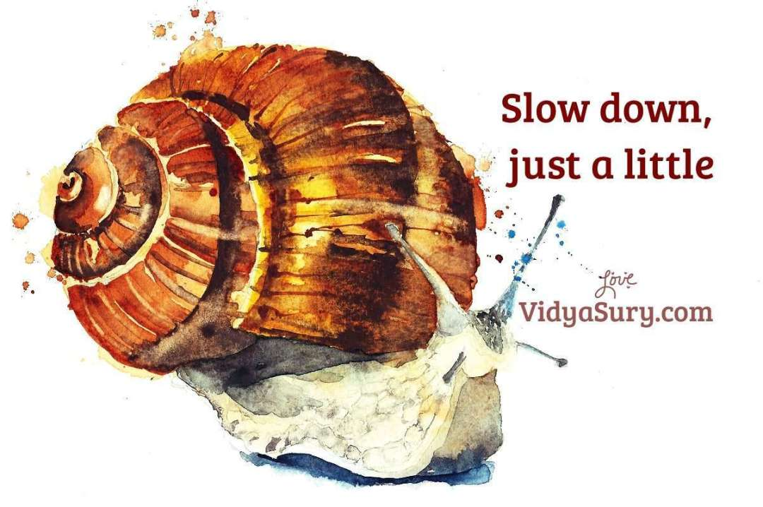 Slow down Just a Little #mindfulness