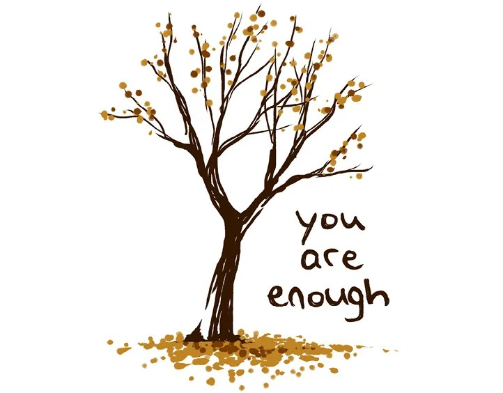You are enough. You can do all things
